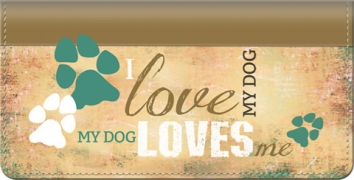 Click on My Dog Loves Me Checkbook Cover For More Details