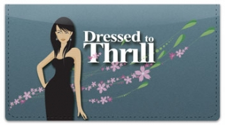 Click on Dressed to Thrill Checkbook Cover For More Details