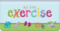 Click on Eat Sleep Exercise Checkbook Cover For More Details