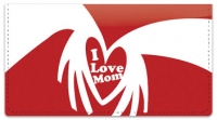 Click on I Love Mom Checkbook Cover For More Details